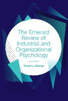 The Emerald Review of Industrial and Organizational Psychology (Hardback)