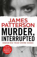 Murder, Interrupted: (Murder Is Forever: Volume 1) - Murder Is Forever (Paperback)
