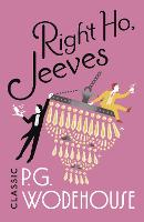 Right Ho, Jeeves: (Jeeves & Wooster) - Jeeves & Wooster (Paperback)