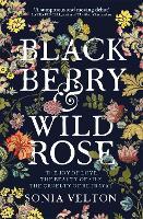 Blackberry and Wild Rose (Hardback)
