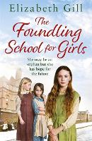 The Foundling School for Girls: She may be an orphan but she has hope for the future (Paperback)