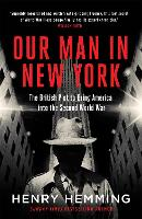 Our Man in New York: The British Plot to Bring America into the Second World War (Paperback)