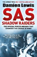 SAS Shadow Raiders: The Ultra-Secret Mission that Changed the Course of WWII (Paperback)