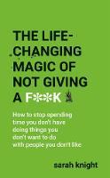 The Life-Changing Magic of Not Giving a F**k - A No F*cks Given Guide (Paperback)
