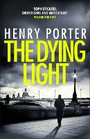 The Dying Light: Terrifyingly plausible surveillance thriller from an espionage master (Paperback)
