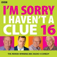 I'm Sorry I Haven't A Clue 16: The Award Winning BBC Radio 4 Comedy (CD-Audio)