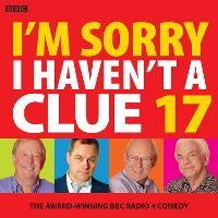 I'm Sorry I Haven't A Clue 17: The Award-Winning BBC Radio 4 Comedy (CD-Audio)
