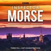 Inspector Morse: BBC Radio Drama Collection: Three classic full-cast dramatisations (CD-Audio)