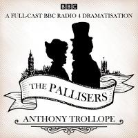 The Pallisers: 12 BBC Radio 4 full cast dramatisations (CD-Audio)