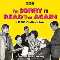 I'm Sorry, I'll Read That Again: A BBC Collection