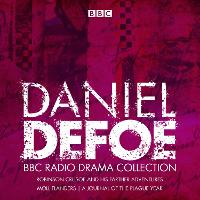 The Daniel Defoe BBC Radio Drama Collection: Robinson Crusoe, Moll Flanders & A Journal of the Plague Year (CD-Audio)
