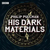 His Dark Materials: The Complete BBC Radio Collection