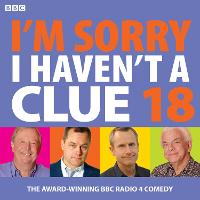 I'm Sorry I Haven't A Clue 18: The award-winning BBC Radio 4 comedy (CD-Audio)