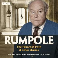 Rumpole: The Primrose Path & other stories: Four BBC Radio 4 dramatisations starring Timothy West (CD-Audio)