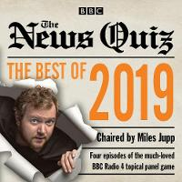 The News Quiz: Best of 2019: The topical BBC Radio 4 comedy panel show (CD-Audio)