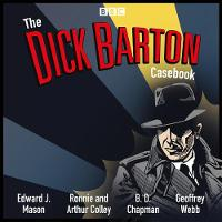 The Dick Barton Casebook: A BBC Radio Collection (CD-Audio)