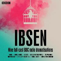 Henrik Ibsen: Nine full-cast BBC radio dramatisations (CD-Audio)