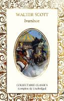 Ivanhoe - Flame Tree Collectable Classics (Hardback)