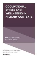 Occupational Stress and Well-Being in Military Contexts - Research in Occupational Stress and Well-Being 16 (Hardback)