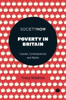 Poverty in Britain: Causes, Consequences and Myths - SocietyNow (Paperback)