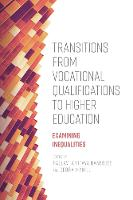 Transitions from Vocational Qualifications to Higher Education: Examining Inequalities (Hardback)