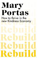 Rebuild: How to thrive in the new Kindness Economy (Paperback)