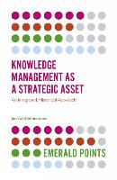 Knowledge Management as a Strategic Asset: An Integrated, Historical Approach - Emerald Points (Paperback)