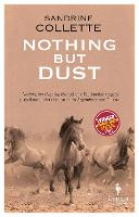 Nothing But Dust (Paperback)