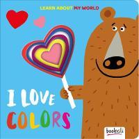 I Love Colors - Cut Through Book (Board book)