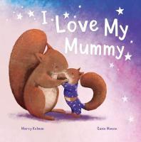 I Love My Mummy - Picture Book Flat (Paperback)