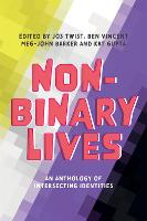 Non-Binary Lives: An Anthology of Intersecting Identities (Paperback)