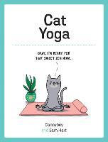 Cat Yoga: Purrfect Poses for Flexible Felines (Hardback)
