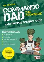 Commando Dad: The Cookbook: Easy Recipes for Busy Dads (Paperback)