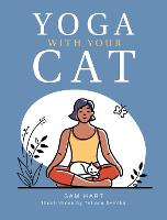 Yoga With Your Cat: Purr-fect Poses for You and Your Feline Friend (Hardback)