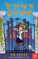 You Can't Make Me Go To Witch School! - Witch School (Paperback)