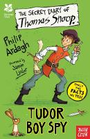 National Trust: The Secret Diary of Thomas Snoop, Tudor Boy Spy - The Secret Diary Series (Paperback)