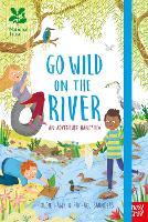 National Trust: Go Wild on the River - National Trust Go Wild (Hardback)