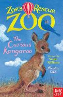 Zoe's Rescue Zoo: The Curious Kangaroo - Zoe's Rescue Zoo (Paperback)