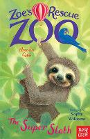 Zoe's Rescue Zoo: The Super Sloth - Zoe's Rescue Zoo (Paperback)
