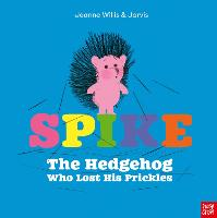 Spike: The Hedgehog Who Lost His Prickles (Paperback)