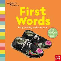 British Museum: First Words - Early Learning at the Museum (Board book)