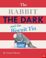 The Rabbit, the Dark and the Biscuit Tin (Hardback)