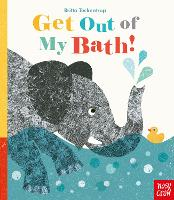 Get Out Of My Bath! (Board book)