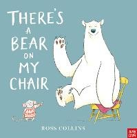 There's a Bear on My Chair - Ross Collins (Board book)