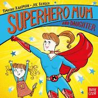 Superhero Mum and Daughter - Superhero Parents (Board book)
