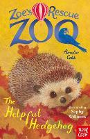 Zoe's Rescue Zoo: The Helpful Hedgehog - Zoe's Rescue Zoo (Paperback)