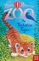 Zoe's Rescue Zoo: The Talkative Tiger - Zoe's Rescue Zoo (Paperback)
