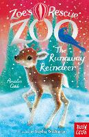 Zoe's Rescue Zoo: The Runaway Reindeer - Zoe's Rescue Zoo (Paperback)