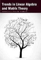 Trends in Linear Algebra and Matrix Theory (Hardback)