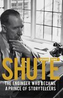 Shute: The engineer who became a prince of storytellers (Paperback)